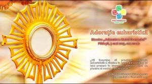 Vineri, 3 mai 2013, ora 20.00, în biserica din Pildeşti: adoraţie euharistică